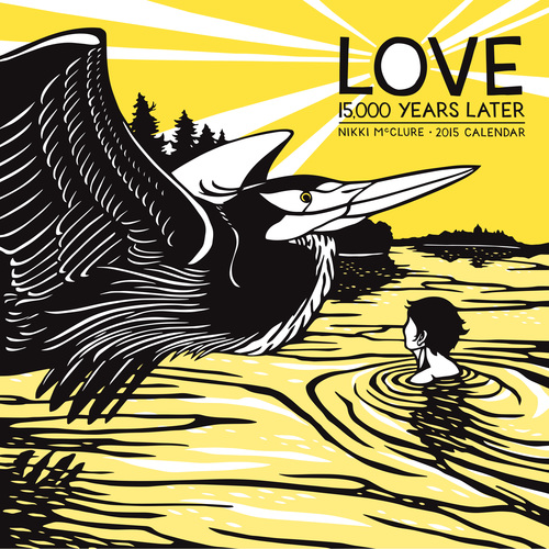 Nikki McClure Love 15,000 Years Later 2015 Calendar